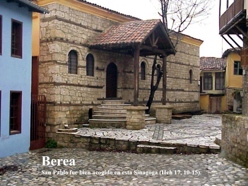 Berea San Pablo fue bien acogido en esta Sinagoga (Hch 17, 10-15).