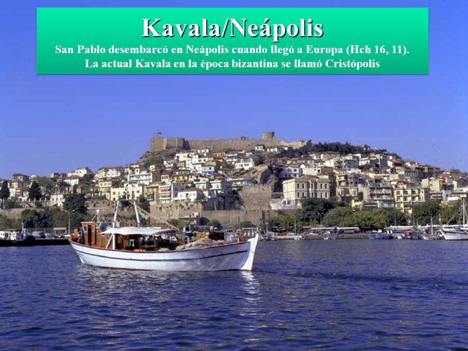 Kavala/Neápolis San Pablo desembarcó en Neápolis cuando llegó a Europa (Hch 16, 11).