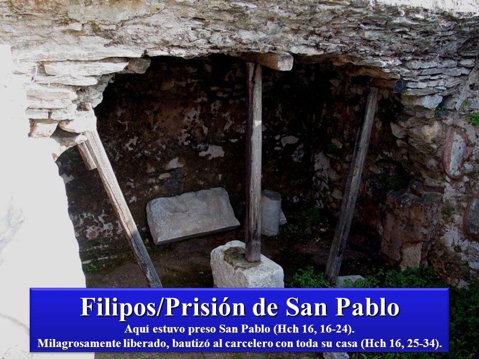 Filipos/Prisión de San Pablo Aquí estuvo preso San Pablo (Hch 16, 16-24).