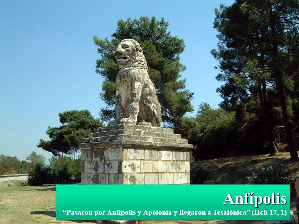 Anfípolis Pasaron por Anfípolis y Apolonia y llegaron a Tesalónica (Hch 17, 1)