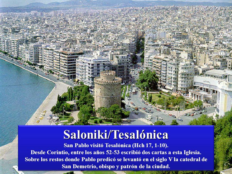 Saloniki/Tesalónica San Pablo visitó Tesalónica (Hch 17, 1-10)