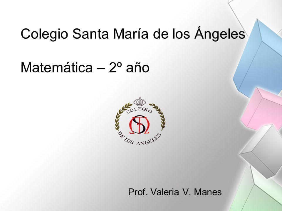 Colegio Santa María de los Ángeles Matemática – 2º año