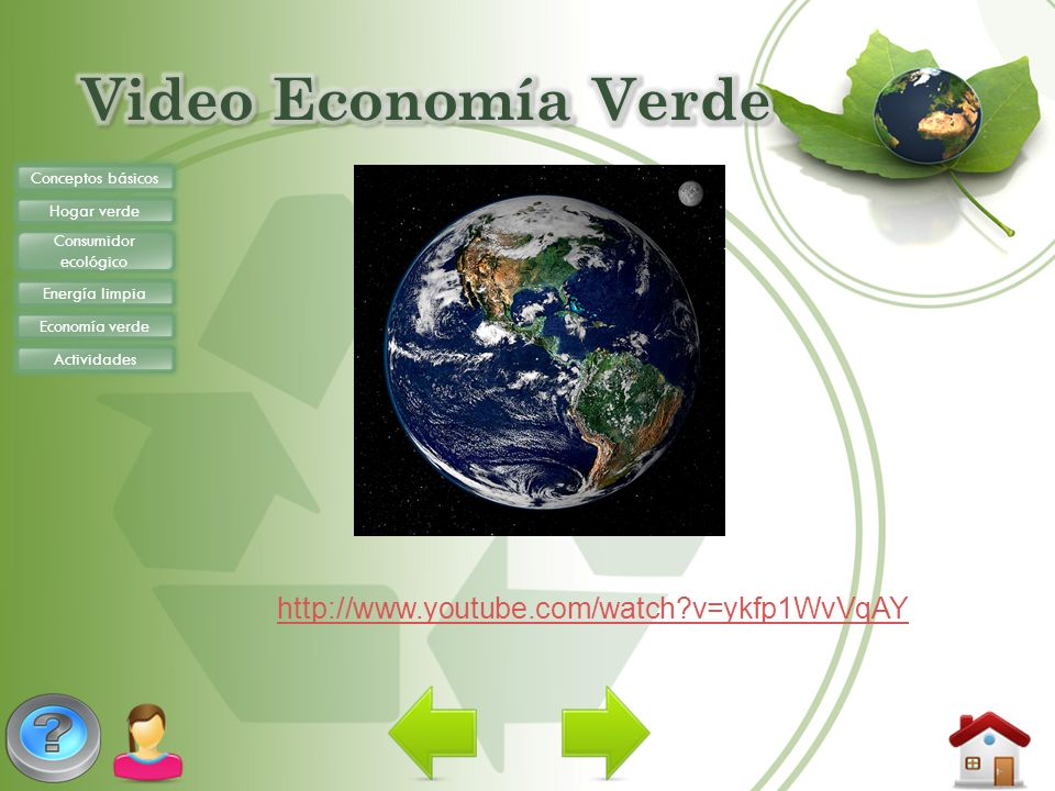 Video Economía Verde http://www.youtube.com/watch v=ykfp1WvVqAY