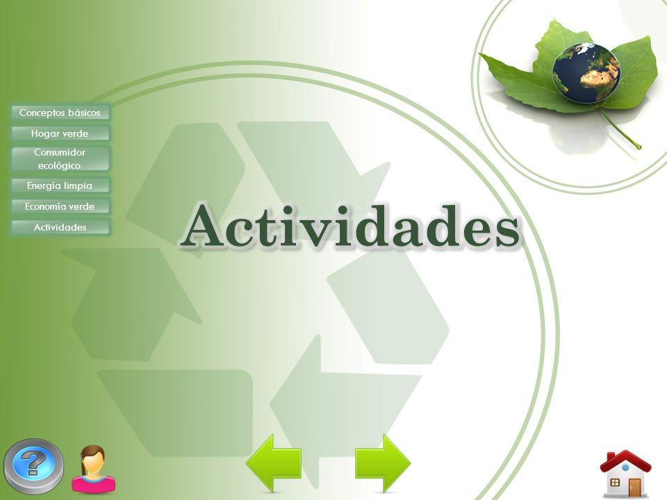 Actividades Conceptos básicos Hogar verde Consumidor ecológico