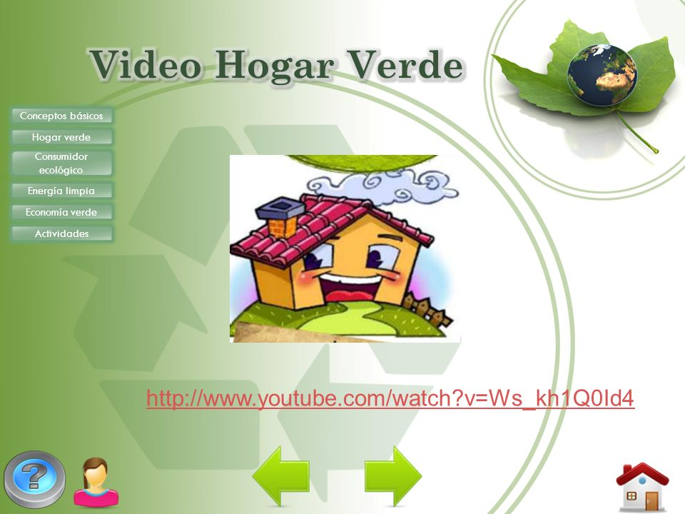 Video Hogar Verde http://www.youtube.com/watch v=Ws_kh1Q0Id4