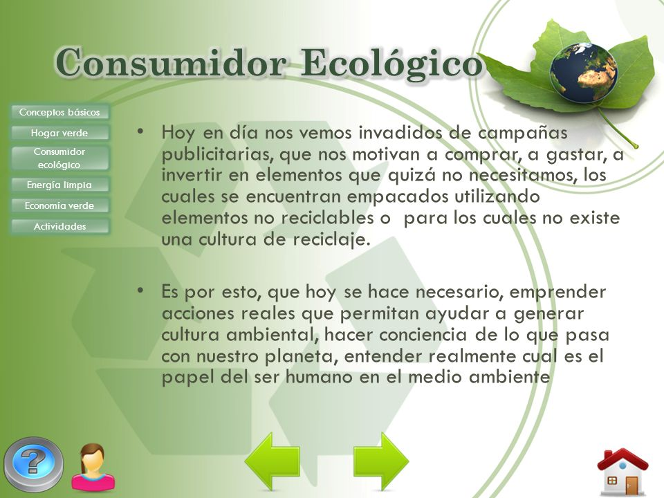 Consumidor Ecológico Conceptos básicos. Hogar verde. Consumidor ecológico. Energía limpia. Economía verde.