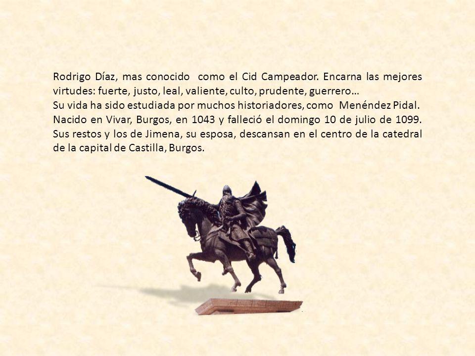 Rodrigo Díaz, mas conocido como el Cid Campeador
