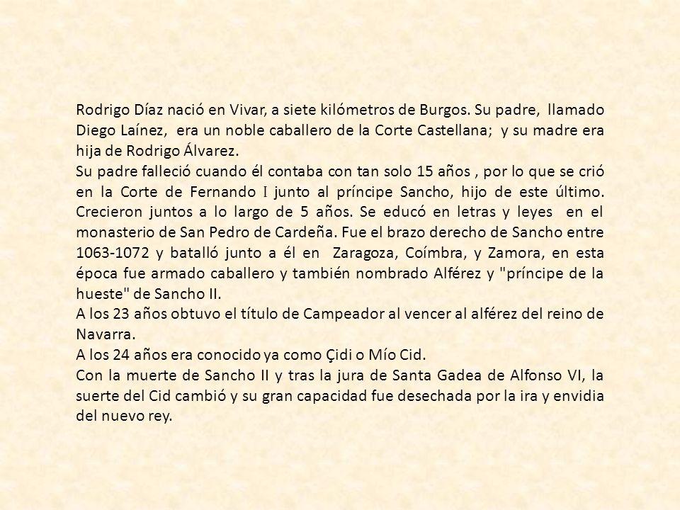 Rodrigo Díaz nació en Vivar, a siete kilómetros de Burgos
