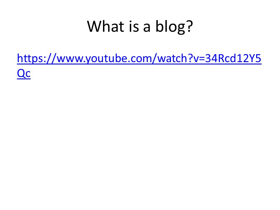 What is a blog https://www.youtube.com/watch v=34Rcd12Y5Qc