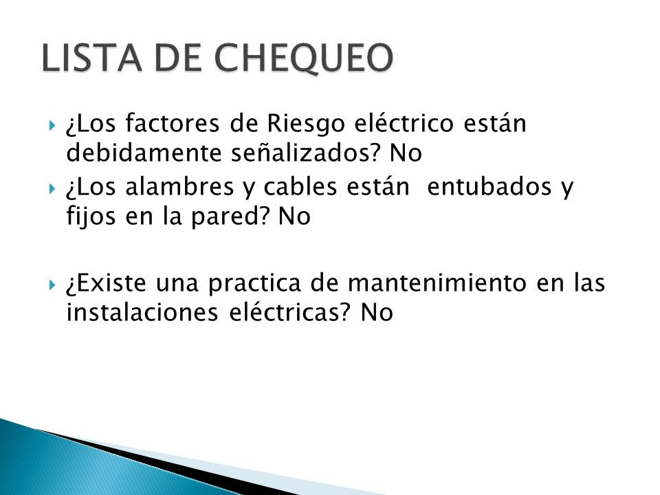 LISTA DE CHEQUEO ¿Los factores de Riesgo eléctrico están debidamente señalizados No.