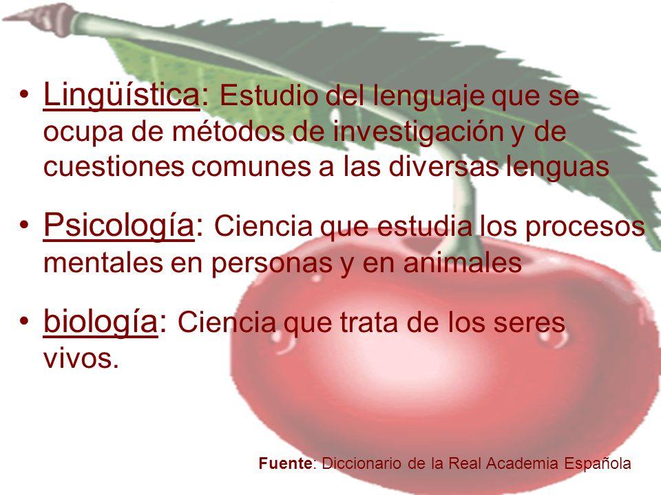 biología: Ciencia que trata de los seres vivos.