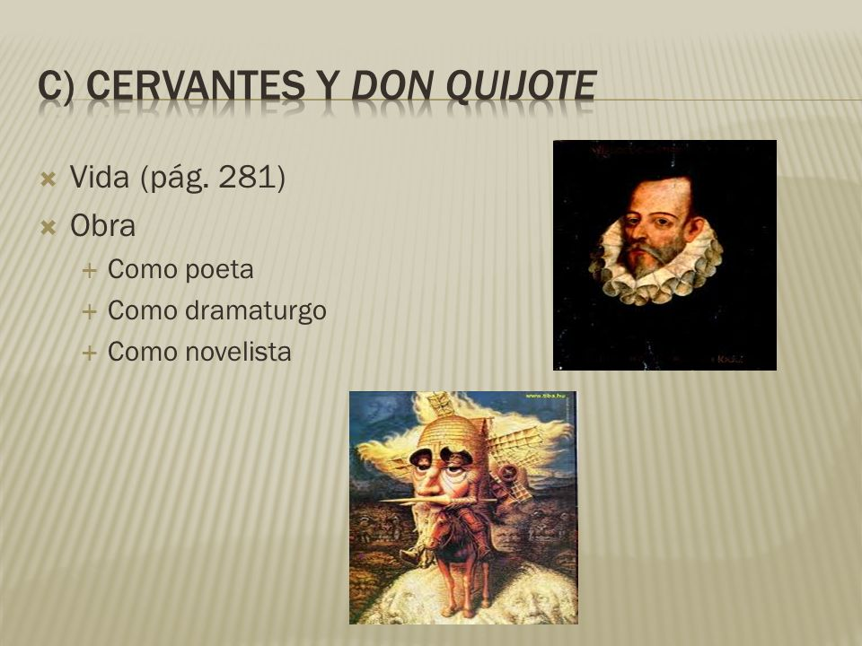 c) CERVANTES Y DON QUIJOTE