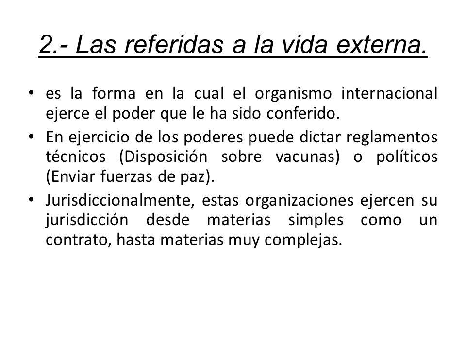 2.- Las referidas a la vida externa.