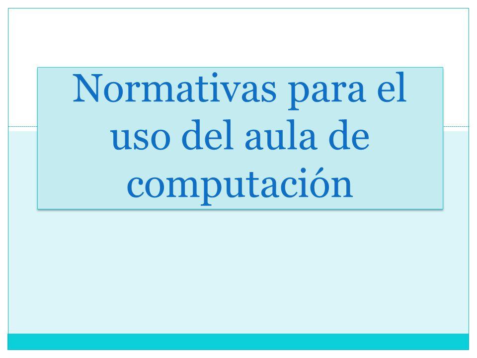 Normativas para el uso del aula de computación