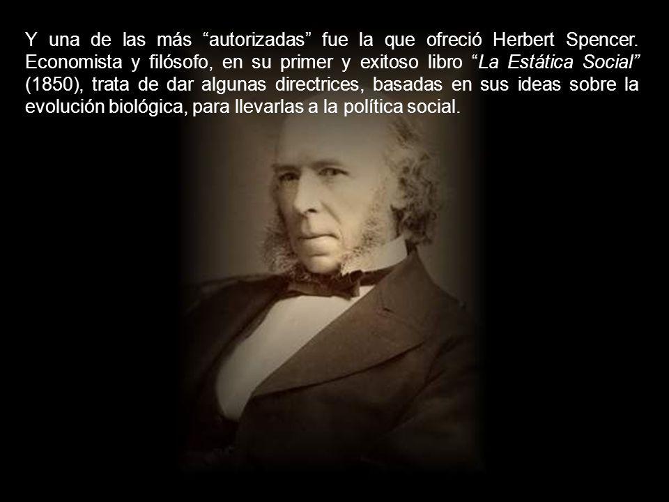 Y una de las más autorizadas fue la que ofreció Herbert Spencer