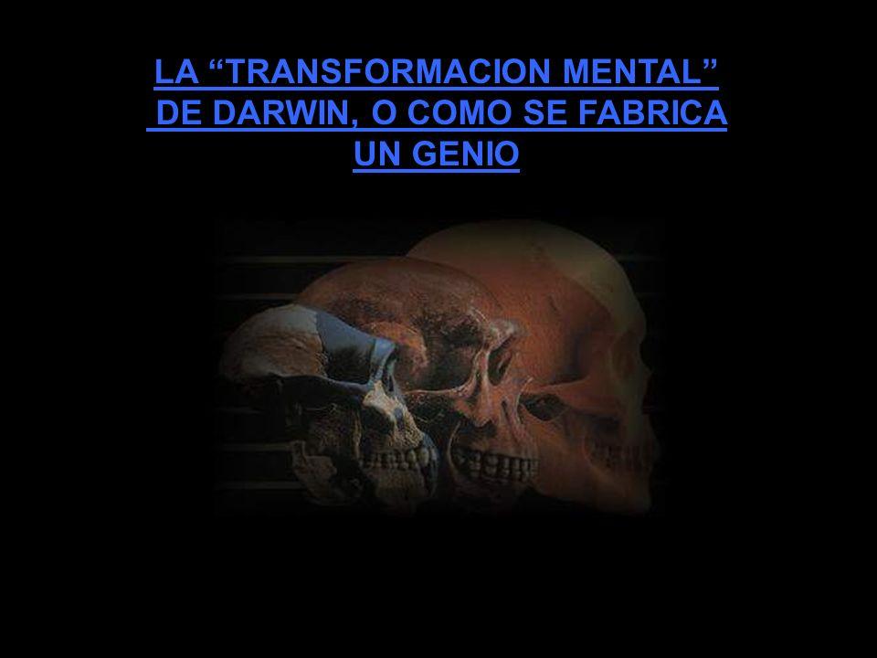 LA TRANSFORMACION MENTAL DE DARWIN, O COMO SE FABRICA