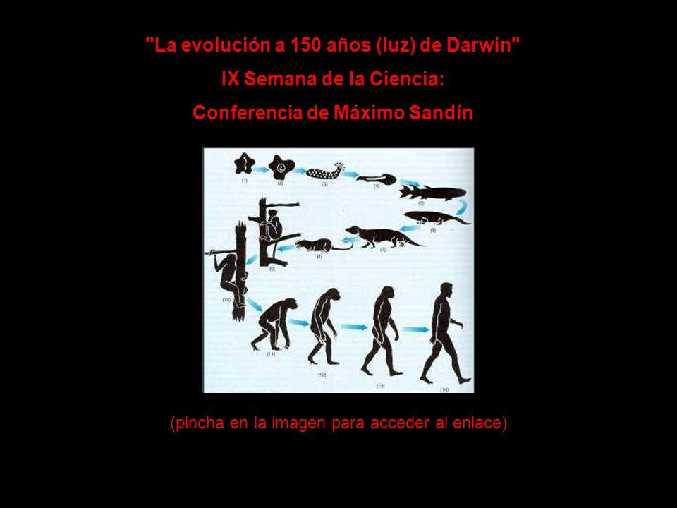 La evolución a 150 años (luz) de Darwin IX Semana de la Ciencia: