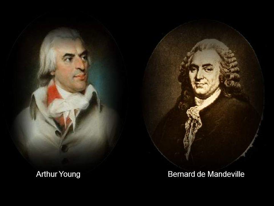 Arthur Young Bernard de Mandeville