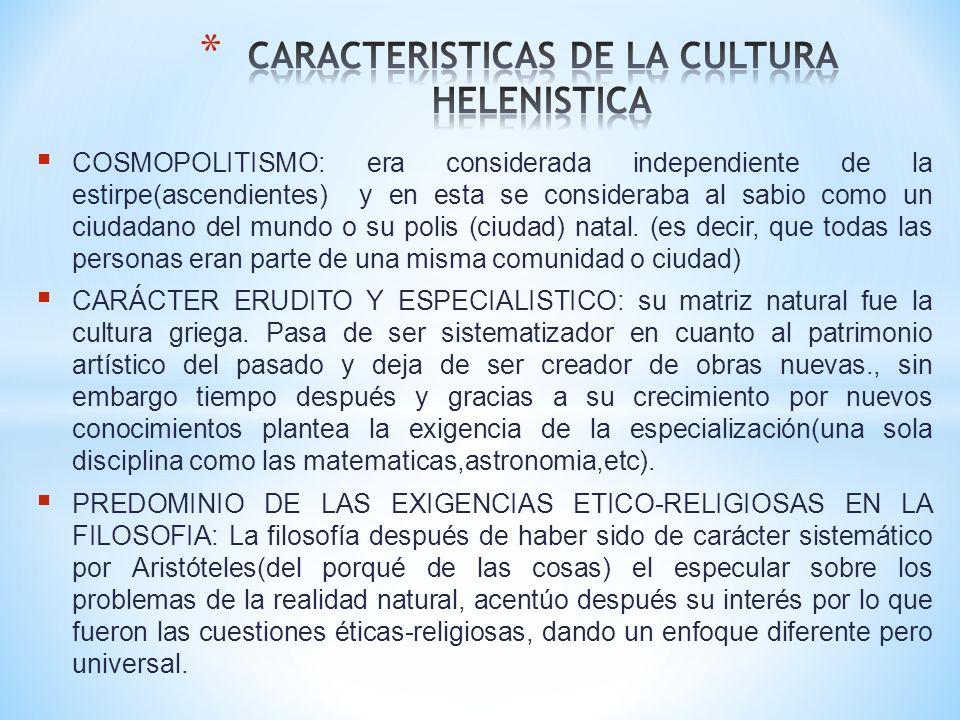 CARACTERISTICAS DE LA CULTURA HELENISTICA
