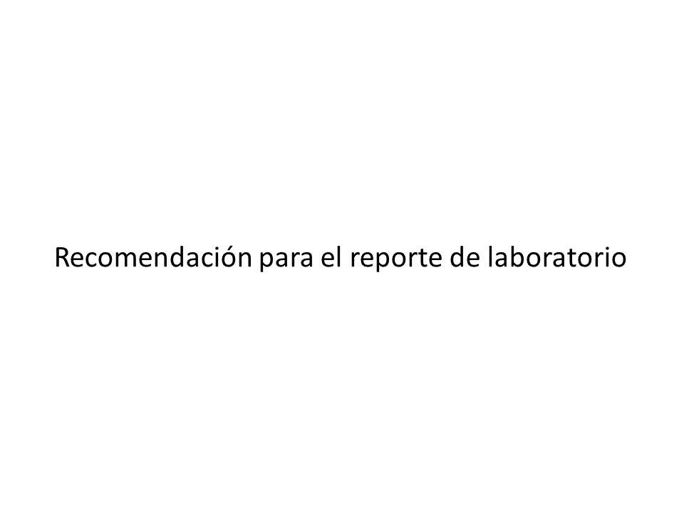 Recomendación para el reporte de laboratorio