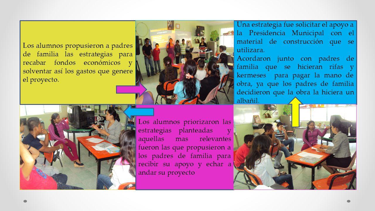 Los alumnos propusieron a padres de familia las estrategias para recabar fondos económicos y solventar así los gastos que genere el proyecto.