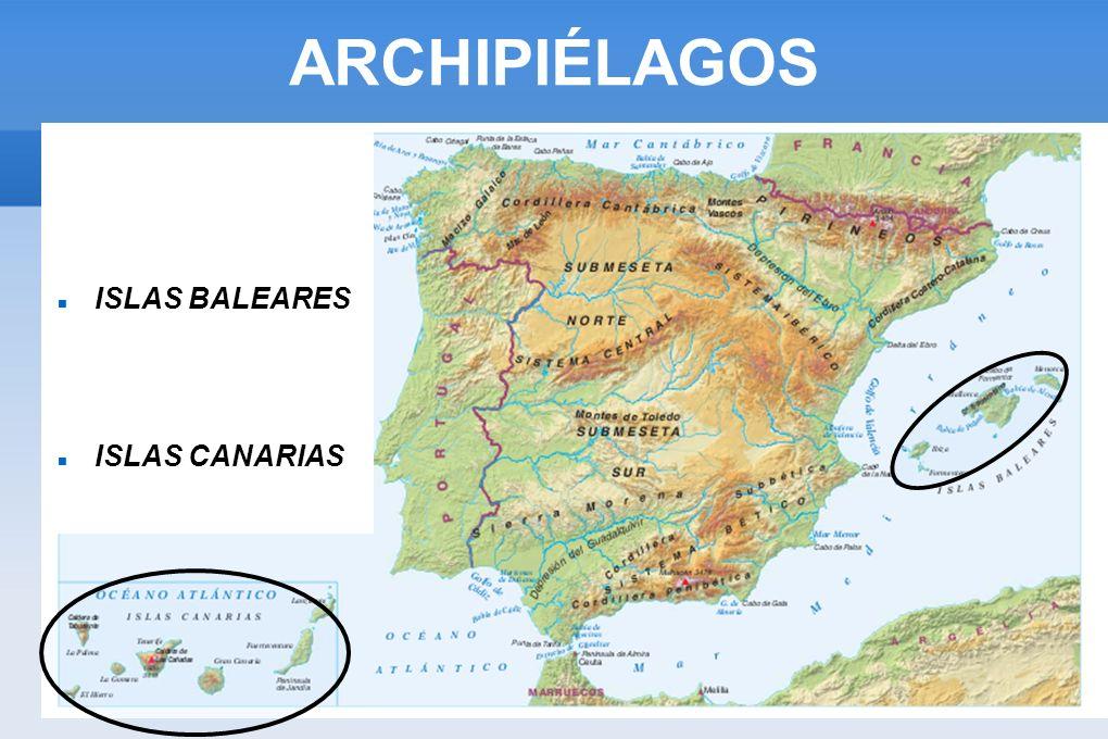 ARCHIPIÉLAGOS ISLAS BALEARES ISLAS CANARIAS