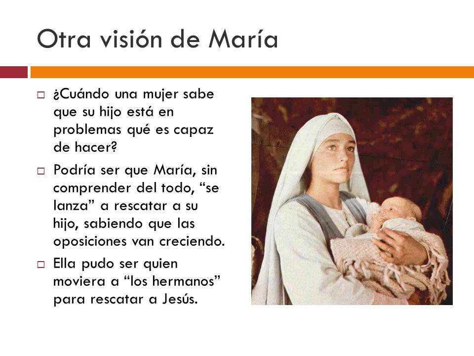 Otra visión de María ¿Cuándo una mujer sabe que su hijo está en problemas qué es capaz de hacer