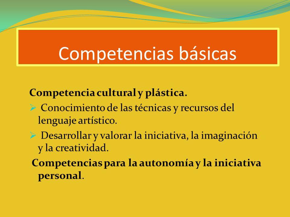Competencias básicas Competencia cultural y plástica.