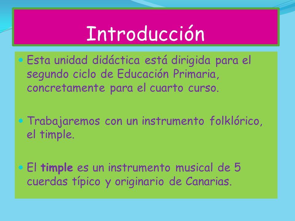 Introducción Esta unidad didáctica está dirigida para el segundo ciclo de Educación Primaria, concretamente para el cuarto curso.