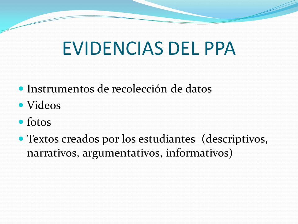 EVIDENCIAS DEL PPA Instrumentos de recolección de datos Videos fotos