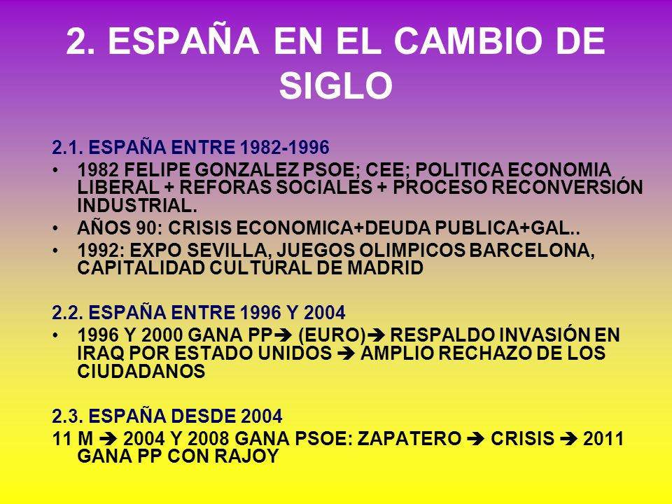 2. ESPAÑA EN EL CAMBIO DE SIGLO