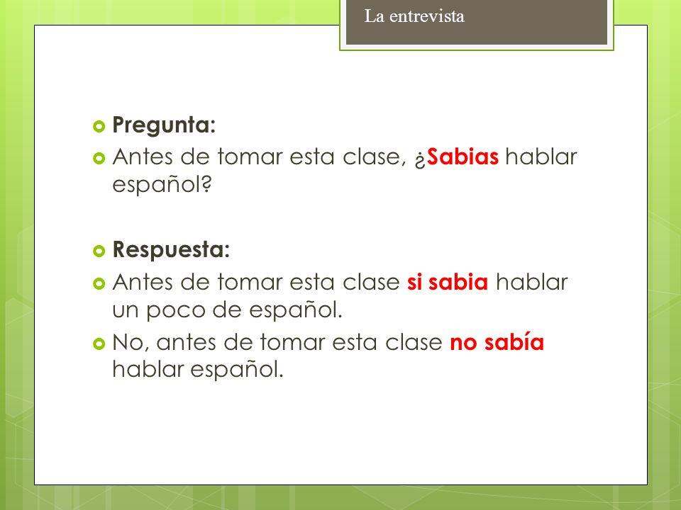 Antes de tomar esta clase, ¿Sabias hablar español