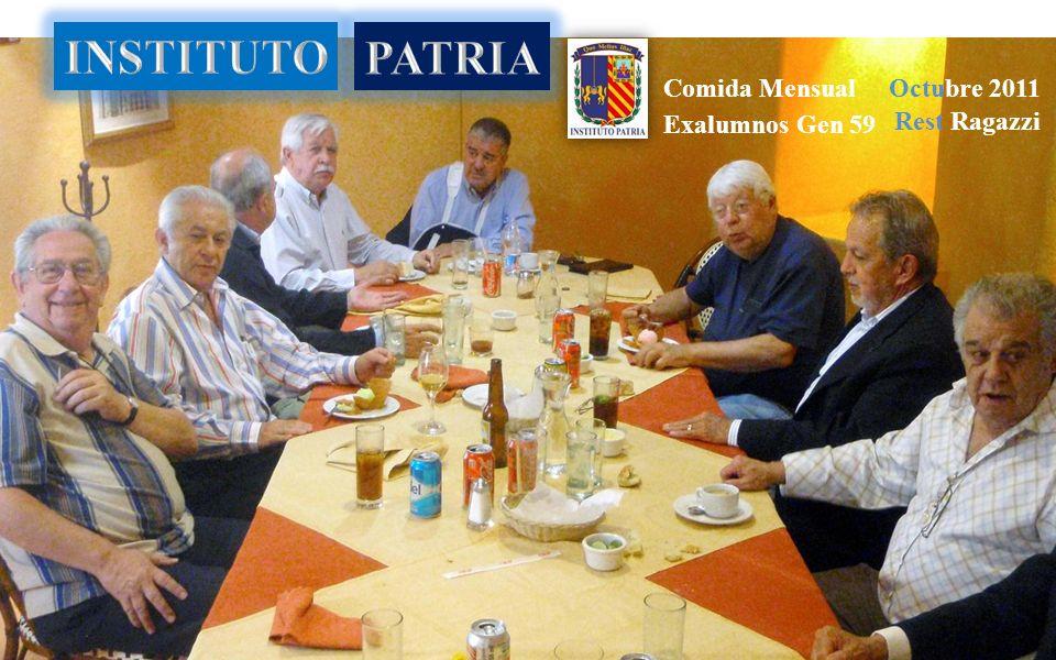 INSTITUTO PATRIA Comida Mensual Octubre 2011 Exalumnos Gen 59