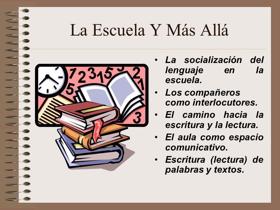 La Escuela Y Más Allá La socialización del lenguaje en la escuela.
