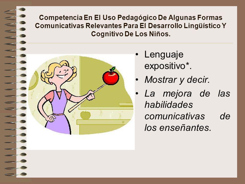 La mejora de las habilidades comunicativas de los enseñantes.