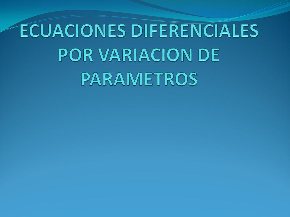 ECUACIONES DIFERENCIALES POR VARIACION DE PARAMETROS