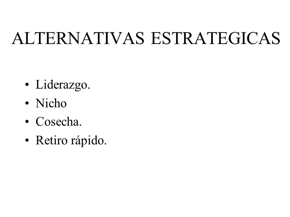 ALTERNATIVAS ESTRATEGICAS