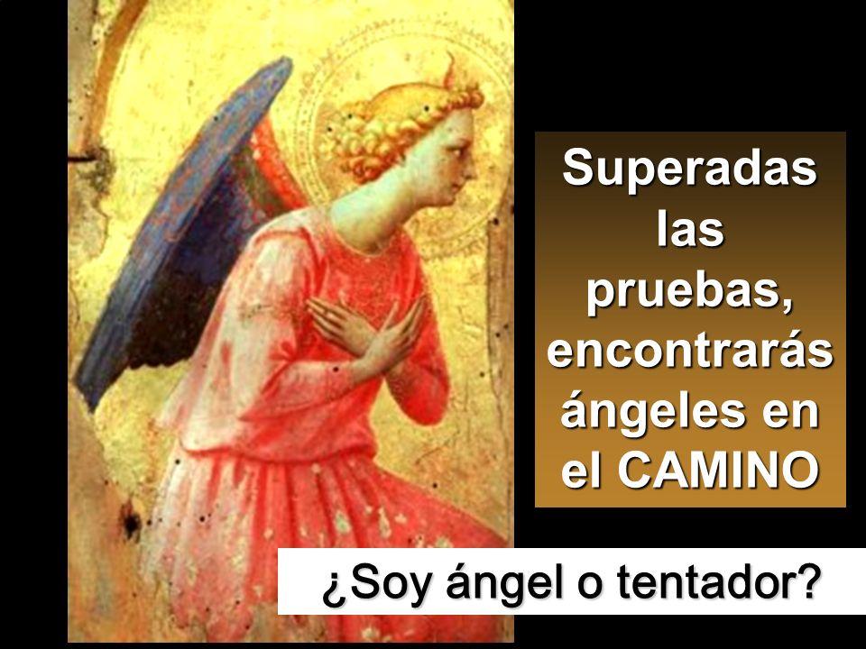 Superadas las pruebas, encontrarás ángeles en el CAMINO