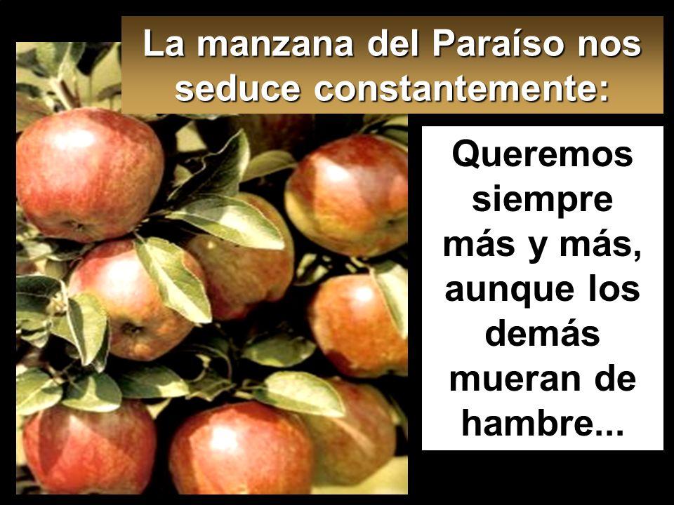 La manzana del Paraíso nos seduce constantemente: