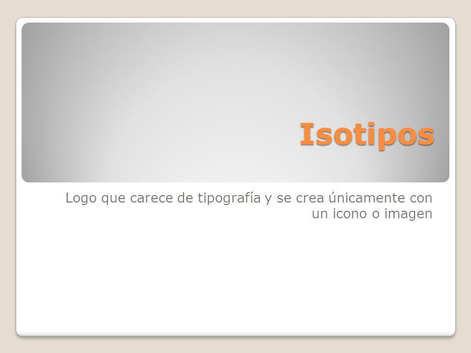 Isotipos Logo que carece de tipografía y se crea únicamente con un icono o imagen