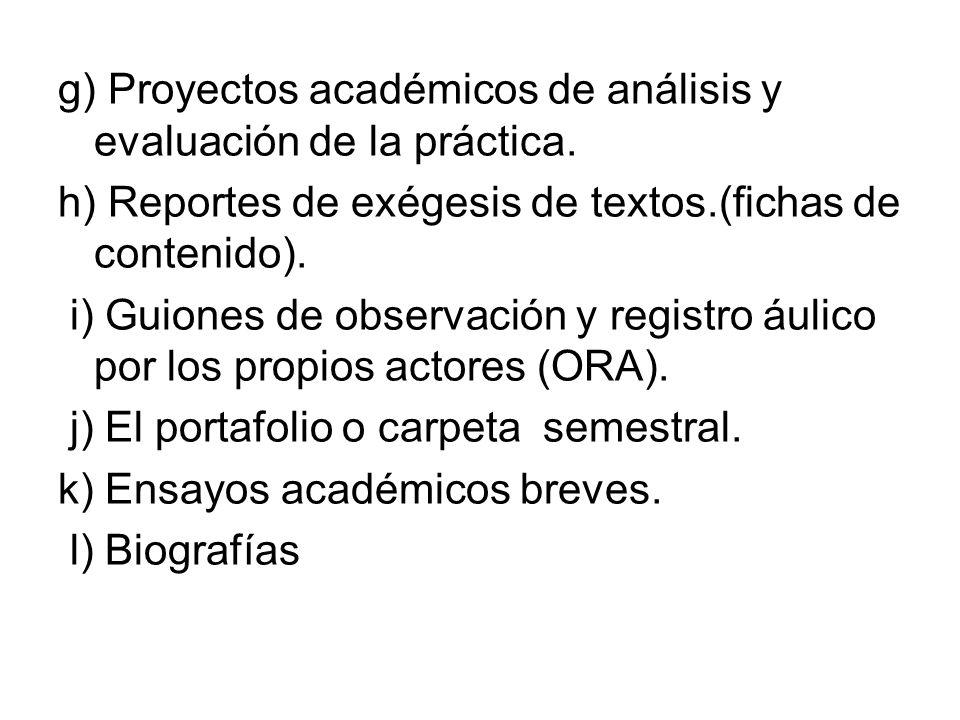 g) Proyectos académicos de análisis y evaluación de la práctica.