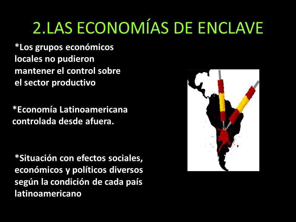 2.LAS ECONOMÍAS DE ENCLAVE