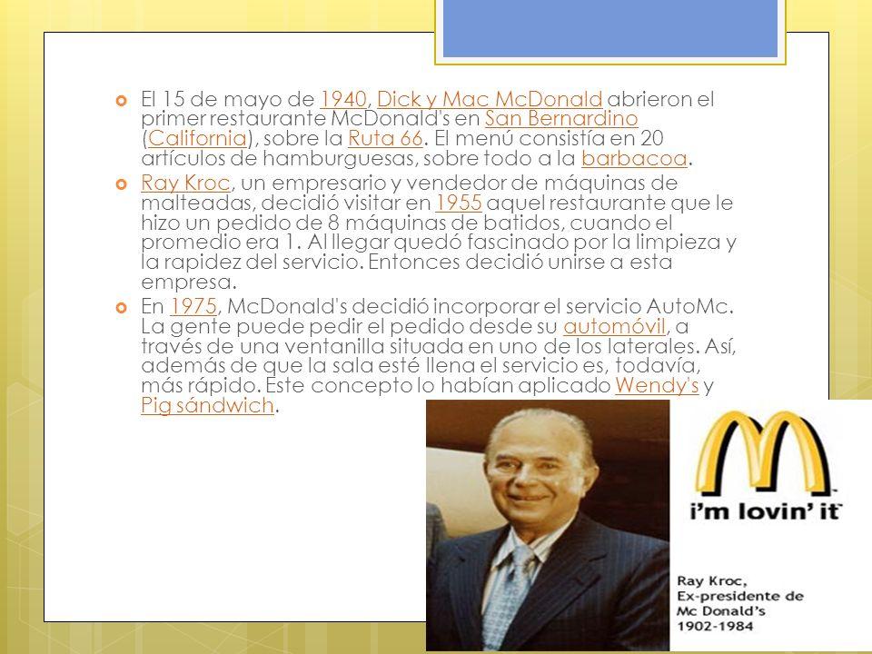 El 15 de mayo de 1940, Dick y Mac McDonald abrieron el primer restaurante McDonald s en San Bernardino (California), sobre la Ruta 66. El menú consistía en 20 artículos de hamburguesas, sobre todo a la barbacoa.