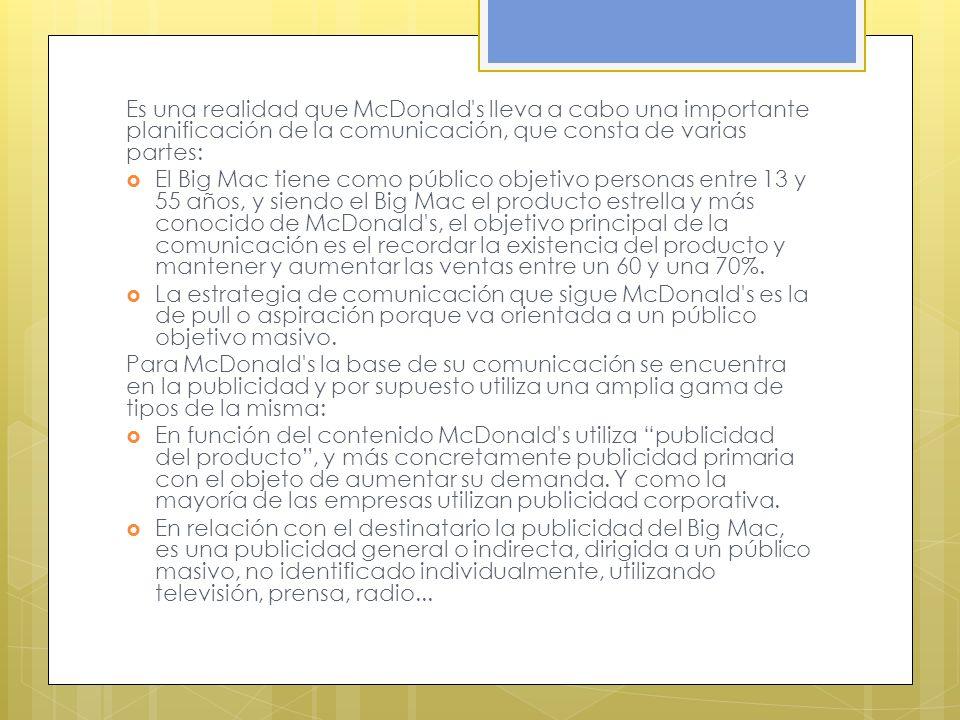 Es una realidad que McDonald s lleva a cabo una importante planificación de la comunicación, que consta de varias partes: