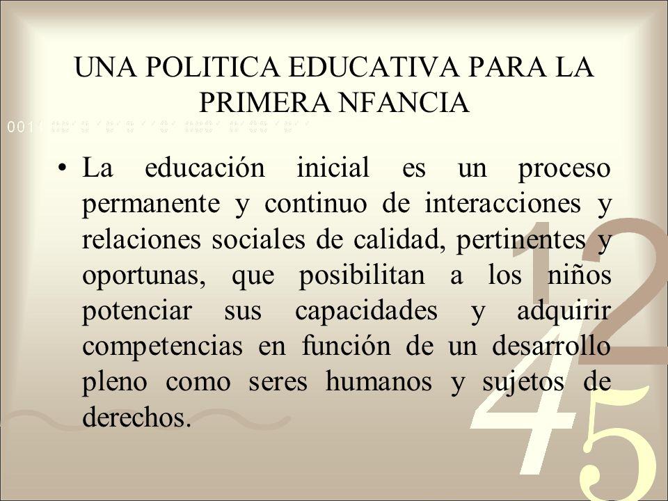 UNA POLITICA EDUCATIVA PARA LA PRIMERA NFANCIA