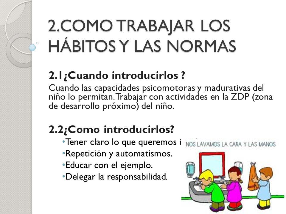2.COMO TRABAJAR LOS HÁBITOS Y LAS NORMAS