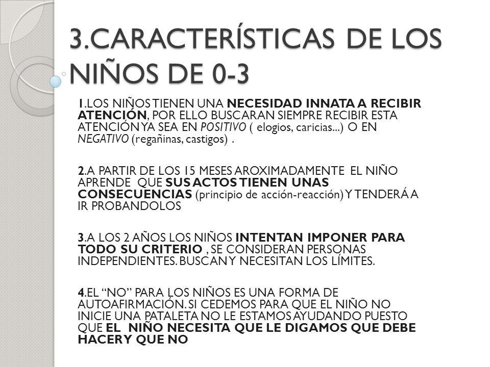 3.CARACTERÍSTICAS DE LOS NIÑOS DE 0-3