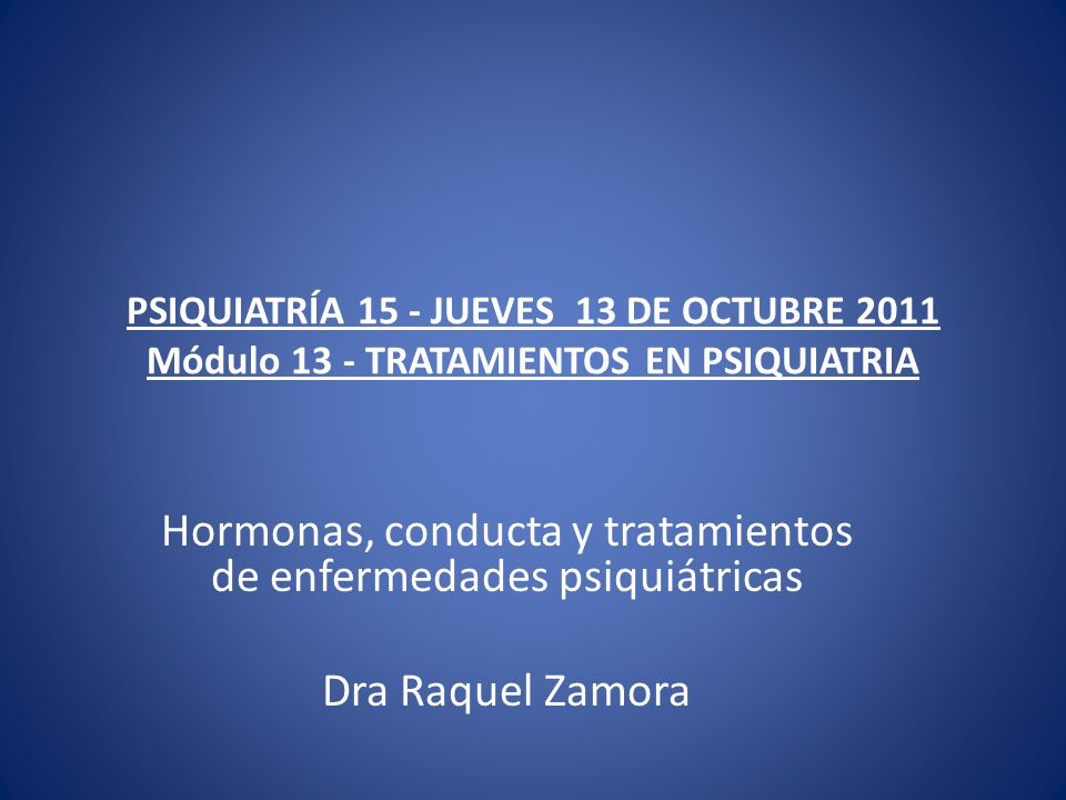 Hormonas, conducta y tratamientos de enfermedades psiquiátricas