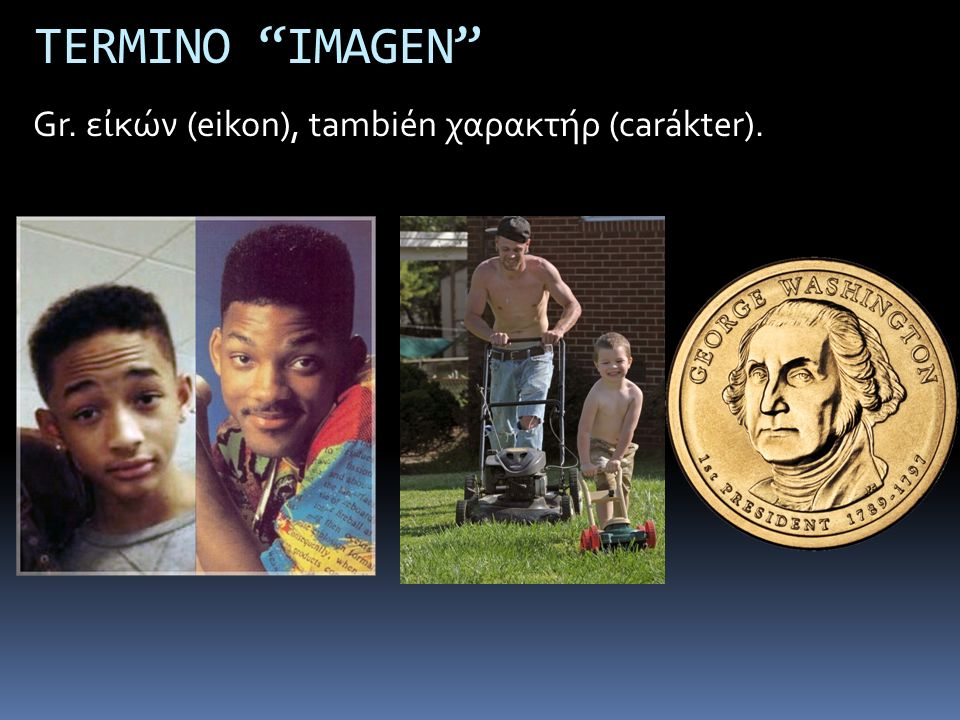 TERMINO IMAGEN Gr. εἰκών (eikon), también χαρακτήρ (carákter).