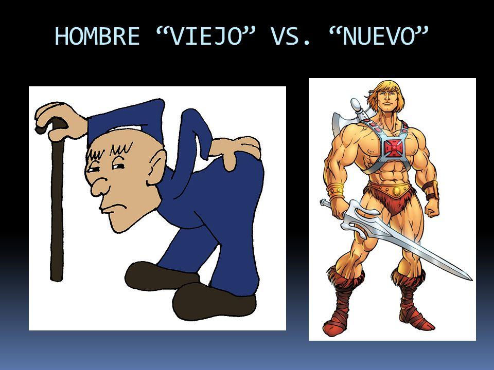 HOMBRE VIEJO VS. NUEVO